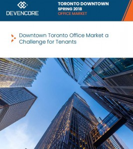 Devencore's Spring 2018 Downtown Toronto Office Market report.